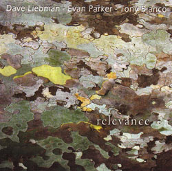 Liebman / Evan Parker / Bianco: Relevance (Red Toucan)