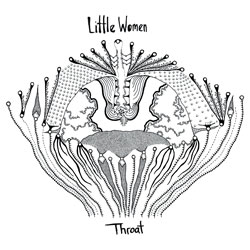 Little Women: Throat <i>[Used Item]</i> (Aum Fidelity)