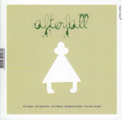 Afterfall (Lopes / Giardullo / Miguel / Duboc / Sorgen): Afterfall (Clean Feed)