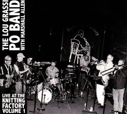 Grassi, Lou Po Band With Marshall Allen: Live At The Knitting Factory Volume 1 (Porter Records)