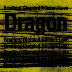 Bradford / Gjerstad / Nilssen-Love: Dragon