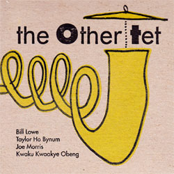 OtherTet, The: (Lowe / Ho Bynum / Morris / Obeng)