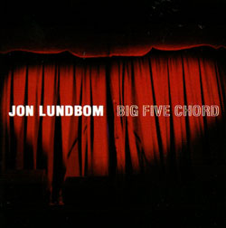 Lundbom, Jon & Big Five Chord: Big Five Chord (Hot Cup Records)