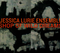 Lurie, Jessica Ensemble: Shop of Wild Dreams