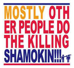Mostly Other People Do The Killing: Shamokin!!!