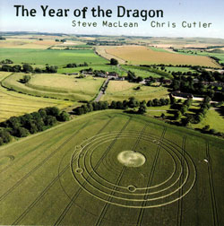 MacLean, Steve & Chris Cutler: Year of the Dragon (Recommended Records)