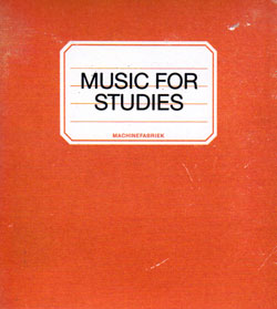 Machinefabriek: Music For Studies (Machinefabriek)