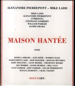 Pierrepont / Ladd: Maison Hantee (Haunted House)