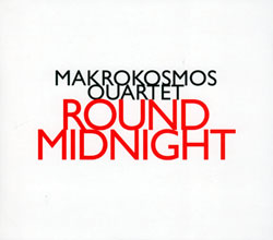 Makrokosmos Quartet: Round Midnight (Hat[now]ART)