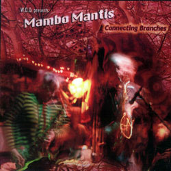 W.O.O. Presents Mambo Mantis: Connecting Branches (Sweetstuff Media)