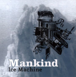 Mankind: Ice Machine (Ambiances Magnetiques)