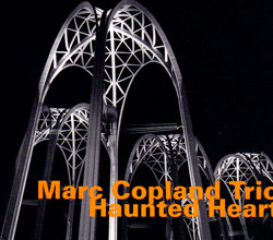 Copland, Marc Trio: Haunted Heart (Hatology)