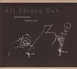 Maroney, Denman / Dominic Lash: All Strung Out (Kadima)