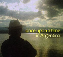 Haslam, George: Once Upon A Time In Argentina [2 CDs]