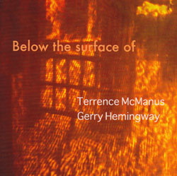 McManus, Terrence / Gerry Hemingway: Below the Surface Of