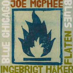 McPhee, Joe & Ingebrigt Haker Flaten: Blue Chicago Blues (Not Two Records)