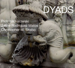 Michalowski, Piotr / Jaime Rodriguez Matos / Christopher M. Skebo: Dyads (Abzu)