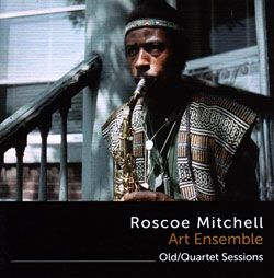 Mitchell, Roscoe Art Ensemble: Old/Quartet Sessions [2 CDs]