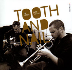 Morris, Joe / Nate Wooley: Tooth and Nail (Clean Feed)