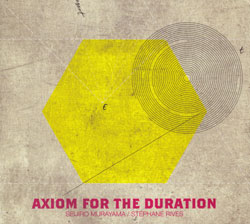 Murayama / Rives: Axiom For The Duration (Potlatch)