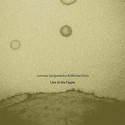 Sanguedolce, Lorenzo & Michael Bisio: Live at the Yippie [VINYL] (NoBusiness)