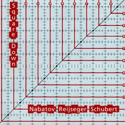 Nabatov / Reijseger / Schubert: Square Down (Leo)