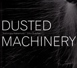 Nakamura, Toshimaru / John Butcher: Dusted Machinery (Monotype)