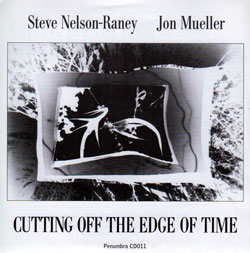 Nelson-Raney / Mueller: Cutting Off the Edge of Time (Penumbra)
