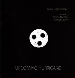 Niggenkemper, Pascal / Simon Nabatov / Gerald Cleaver: Upcoming Hurricane