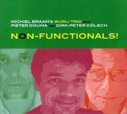 Braam, Michiel's  Wurli Trio: Non-Functionals (BBB)