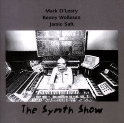 O'Leary / Wollesen / Saft: The Synth Show (Leo)