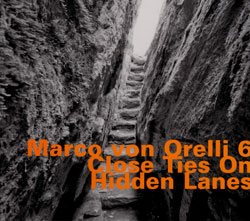 Orelli 6, Marco von: Close Ties On Hidden Lanes (Hatology)