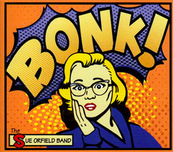 Orfield, Sue Band: Bonk (self-released)