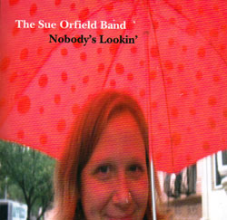 Orfield, Sue Band: Nobody's Lookin'