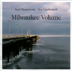 Vandermark / Nilssen-Love: Milwaukee Volume (Smalltown Superjazzz)