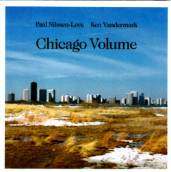 Vandermark /  Nilssen-Love: Chicago Volume (Smalltown Superjazzz)