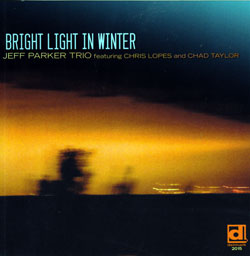 Parker Trio, Jeff : Bright Light In Winter (Delmark)