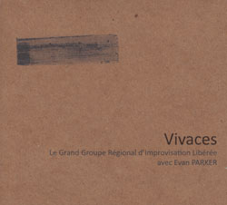 Parker, Evan & GGRIL (Grand Groupe Regional d'Improvisation Liberee): Vivaces