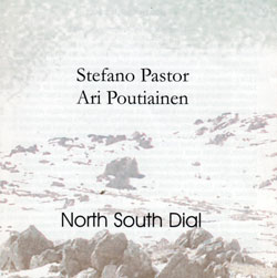 Pastor, Stefano & Ari Poutiainen: North South Dial <i>[Used Item]</i> (Slam)