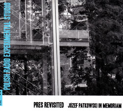 Various Artists: PRES Revisited. Jozef Patkowski In Memoriam (Bolt)