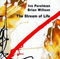 Perelman, Ivo & Brian Willson: The Stream Of Life (Leo Records)