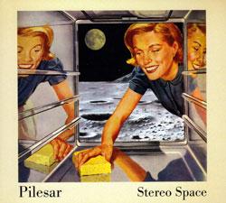 Pilesar: Stereo Space (Pilesar Music)