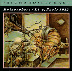 Pinhas, Richard: Rhizosphere / Live, Paris 1982