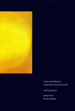 Pisaro / Chabala / Stuart: close constellations and a drum on the ground (Gravity Wave)