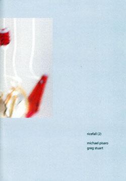 Pisaro, Michael / Greg Stuart: ricefall (2) (Gravity Wave)