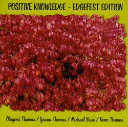 Positive Knowledge (Oluyemi / Thomas / Biso / Thomas): Edgefest Edition (Not Two Records)