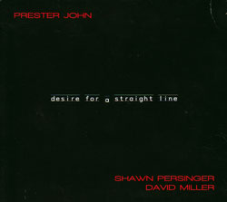 Prester John: Desire For a Straight Line (Innova)
