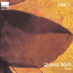 Queen Mab: Close (Spool)
