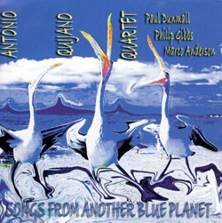 Quijano, Antonio Quartet (feat Paul Dunmall): Songs From Another Blue Planet (Slam)
