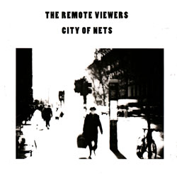 Remote Viewers, The: City of Nets (Remote Viewers)